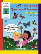 Science questions & answers : animals, for ages 6-8