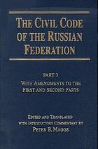 The Civil code of the Russian Federation : part 3 : with amendments to the first and second parts