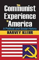 The communist experience in America : a political and social history