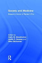 Society & medicine : essays in honor of Renée C. Fox