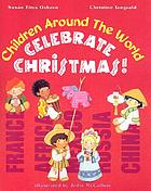 Children around the world celebrate Christmas!