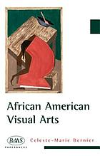 African American visual arts : from slavery to the present