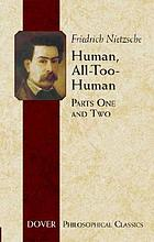Human, all too human : a book for free spirits