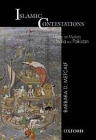 Islamic contestations : essays on Muslims in India and Pakistan