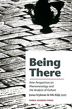 Being There New Perspectives on Phenomenology and the Analysis of Culture