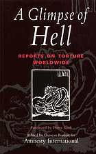 A glimpse of hell : reports on torture worldwide