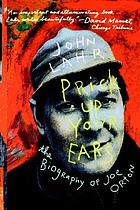 Prick up your ears : the biography of Joe Orton