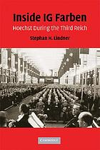 Inside IG Farben : Hoechst during the Third Reich