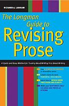 The Longman guide to revising prose : a quick and easy method for turning good writing into great writing
