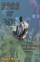 Boss of me : the Keyshawn Johnson story