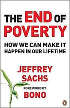 The end of poverty : how we can make it happen in our lifetime