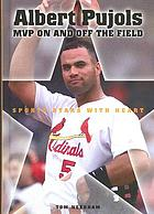 Albert Pujols : MVP on and off the field