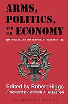 Arms, politics, and the economy : historical and contemporary perspectives