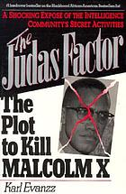 The Judas factor : the plot to kill Malcolm X