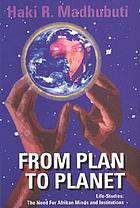 From plan to planet: life studies; the need for Afrikan minds and institutions