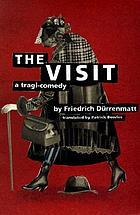 The visit; a tragi-comedy