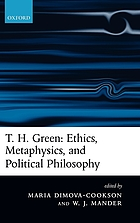T.H. Green ethics, metaphysics, and political philosophy