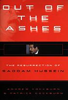 Out of the ashes : the resurrection of Saddam Hussein