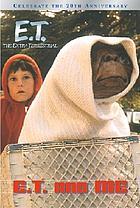 E.T. and me
