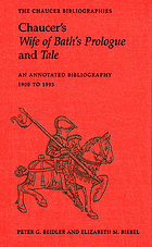 Chaucer's Wife of Bath's prologue and tale : an annotated bibliography, 1900 to 1995