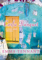 Corfu banquet : five seasons in a house by the sea