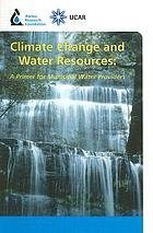 Climate change and water resources : a primer for municipal water providers