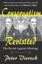 Conservatism revisited : the revolt against ideology