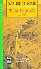 Tun-huang : a novel