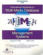International Workshop on Multi-media Database Management Systems : August 5-7, 1998, Dayton, Ohio : proceedings