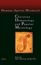 Christian demonology and popular mythology demons, spirits and witches
