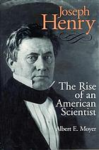 Joseph Henry : the rise of an American scientist