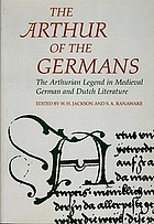 The Arthur of the Germans : the Arthurian legend in medieval German and Dutch literature