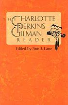 The Charlotte Perkins Gilman reader : the yellow wallpaper, and other fiction
