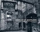 Castles of Scotland : a voyage through the centuries