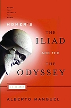 Homer's the Iliad and the Odyssey : a biography