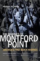 The Marines of Montford Point : America's first Black Marines
