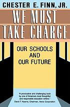 We must take charge : our schools and our future