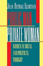 Public man, private woman : women in social and political thought