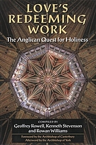 Love's redeeming work : the Anglican quest for holiness
