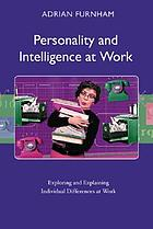 Personality and intelligence at work : exploring and explaining individual differences at work
