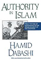 Authority in Islam : from the rise of Muhammad to the establishment of the Umayyads