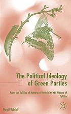 The political ideology of green parties : from the politics of nature to redefining the nature of politics