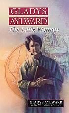 Gladys Aylward : the little woman