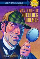 Mysteries of Sherlock Holmes : based on the stories of Sir Arthur Conan Doyle