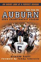 Tales from the Auburn 2004 championship season : an inside look at a perfect season