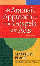 An Aramaic approach to the Gospels and Acts; with an appendix on The Son of Man