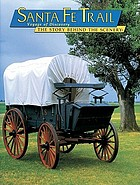 Santa Fe Trail : voyage of discovery