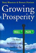 Growing prosperity : the battle for growth with equity in the twenty-first century