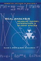 Real analysis : measure theory, integration, and Hilbert spaces