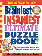 The brainiest, insaniest ultimate puzzle book!